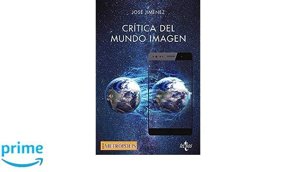 Crítica del mundo imagen (Filosofía - Neometrópolis): Amazon ...