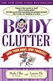 img - for Body Clutter: Love Your Body, Love Yourself book / textbook / text book