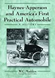 Haynes-Apperson and America's First Practical Automobile, W. C. Madden, 0786426756