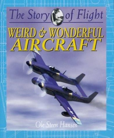 Download Weird & Wonderful Aircraft (The Story of Flight) pdf epub