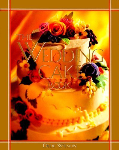 (The Wedding Cake Book by Dede Wilson (1997-04-14))