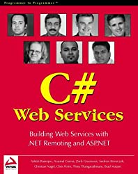 Professional C# Web Services: Building .NET Web Services with ASP.NET and .NET Remoting