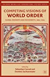 img - for Competing Visions of World Order: Global Moments and Movements, 1880s-1930s (The Palgrave Macmillan Transnational History Series) (2012-06-19) book / textbook / text book