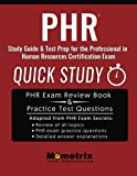 PHR Study Guide & Test Prep: Quick Study for the Professional in Human Resources Certification Exam