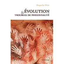 Évolution et troubles de personnalité: Pour une compréhension de la maladie mentale par la psychiatrie évolutionniste (Psy-Théories, débats, synthèses) (French Edition)