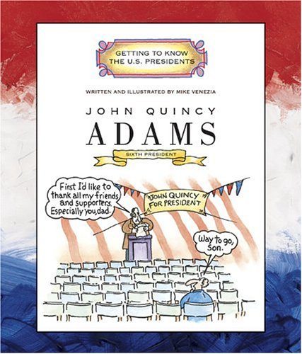 Read Online John Quincy Adams (Getting to Know the US Presidents) pdf epub