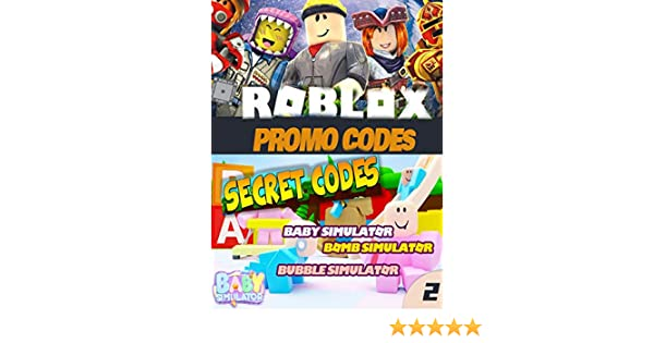 Texting Simulator Roblox Top Secret Code Unofficial Roblox Promo Code Guide Baby Simulator Clash Simulator Claimrbx Buff Blox Button Simulator Codes Roblox Promo Guide Book 2 Kindle Edition By Barnes John Crafts Hobbies Home Kindle