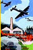 Front cover for the book That One Peculiar Year by Luciano De Angelis