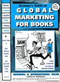 Grumpy's Guide to Global Marketing for Books 9780961382339