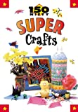 150 Nifty Super Crafts, Cambria Cohen, 0737305142