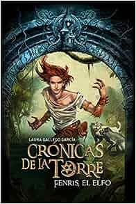 Amazon.com: Fenris, El Elfo / Fenris, the Elf (Cronicas De La Torre