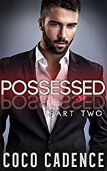 Possessed - Part Two (The Possessed Series Book 2) (BBW Billionaire Romance) (The Kings)