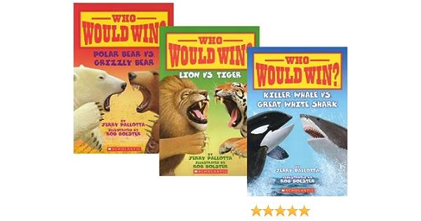 Who Would Win 3 Book Set Who Would Win Lion Vs Tiger Killer Whale Vs Great White Shark Polar Bear Vs Grizzly Bear Jerry Pallotta Rob Bolster Amazon Com Books