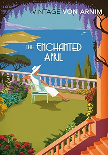 The Enchanted April - (ANNOTATED) Original, Unabridged, Complete, Enriched [Oxford University Press]