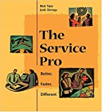 Service Pro : Better Faster Different Package, Tate, Rick and Stroup, 0874257336