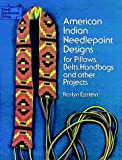 American Indian Needlepoint Designs: for Pillows, Belts, Handbags and other Projects