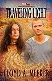 Traveling Light, Lloyd A. Meeker, 1608203174