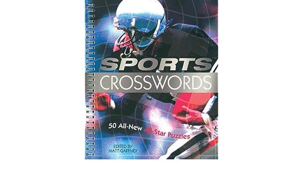 Sports Crosswords: 50 All-New All-Star Puzzles: Matt Gaffney