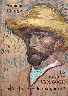 Le mystère Van Gogh : qui a volé ma gloire ?, George, Antoine