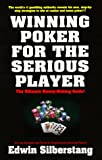 Winning Poker for the Serious Player, Edwin Silberstang, 0940685329