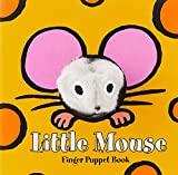 Little Mouse: Finger Puppet Book: (Finger Puppet Book for Toddlers and Babies, Baby Books for First Year, Animal Finger Puppets) (Little Finger Puppet Board Books)