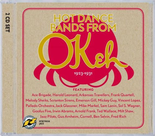 Hot Dance Bands From Okeh 1923-1931 by Retrieval Records