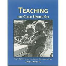 Teaching the Child Under 6