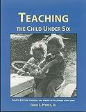 Teaching the Child under Six 9780940139374