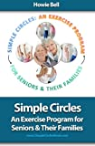 Product review for Simple Circles: An Exercise Program for Seniors & Their Families