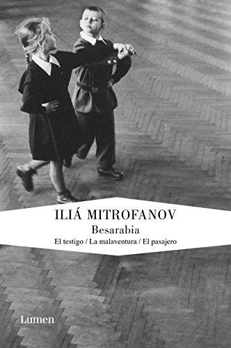 Descargar Libro Besarabia: El Testigo | La Malaventura | El Pasajero Ilya Mitrofanov