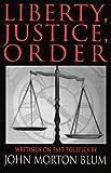 Liberty, Justice, Order, John M. Blum, 0393333388