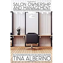 Salon Ownership and Management: The Definitive Guide to the Professional Beauty Business