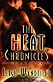 The Heat Chronicles, Leigh Wyndfield, 1605041173