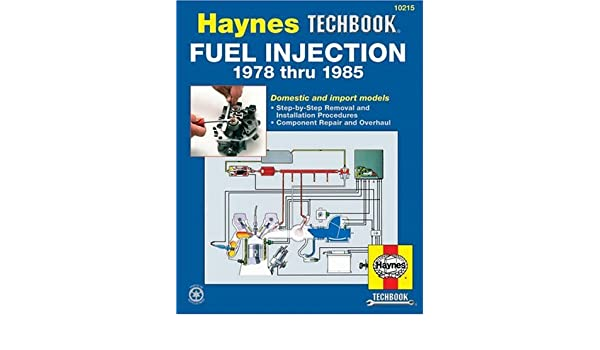 Fuel Injection Manual: Bosch, Chrysler, Ford, G.M. Haynes ...