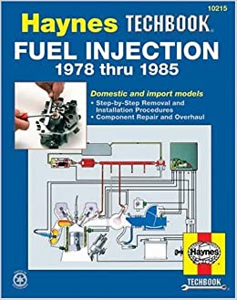 Fuel Injection Manual: Bosch, Chrysler, Ford, G.M. (Haynes Owners Workshop Manuals)