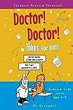 Doctor, Doctor! Jokes for Kids: Awesome jokes for kids ages 6-12 (Kids Joke Books)