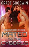 Mated to the Cyborgs (Interstellar Brides: The Colony) (Volume 2)