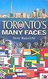 Toronto's Many Faces, Tony Ruprecht, 1550418521
