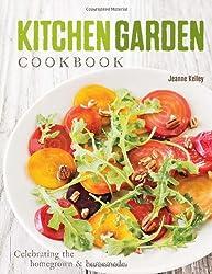Kitchen Garden Cookbook: Celebrating the homegrown & homemade