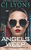 img - for Angels Weep: a Renegade Justice Thriller featuring Morgan Ames (Renegade Justice Thrillers) (Volume 3) book / textbook / text book