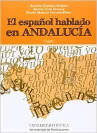 El español hablado en Andalucía: 39 Serie Lingüística: Amazon.es ...