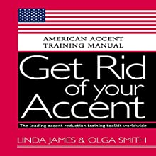 Get Rid of your Accent General American: American Accent Training Manual Audiobook by Olga Smith, Linda James Narrated by Brock Powell, Rebekkah Hilgraves
