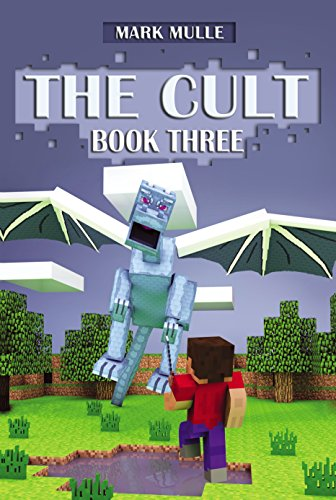 The Cult Part Three An Unofficial Minecraft Book For Kids Ages 9