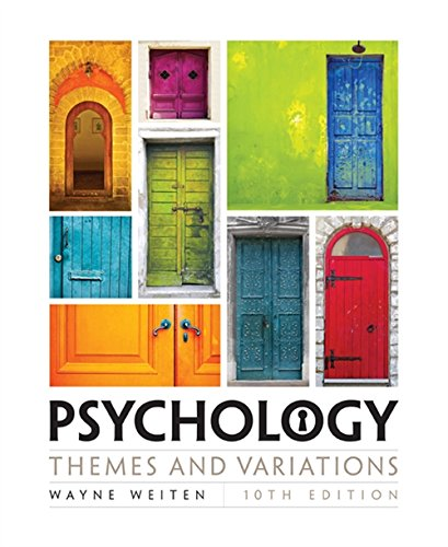 Psychology: Themes and Variations -  Weiten, 10th Edition, Hardcover