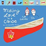 Making Love in a Canoe by Kyle Golemba