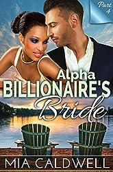 Alpha Billionaire's Bride, Part Four (BWWM Romance Serial)
