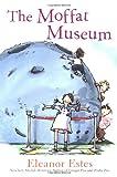 The Moffat Museum, Eleanor Estes, 0152025472
