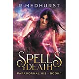 Spells & Death (Paranormal MI5 Book 1)