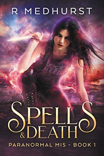 Spells & Death: An Urban Fantasy Novel (Paranormal MI5 Trilogy Book 1)]()