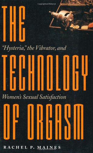 The Technology of Orgasm: